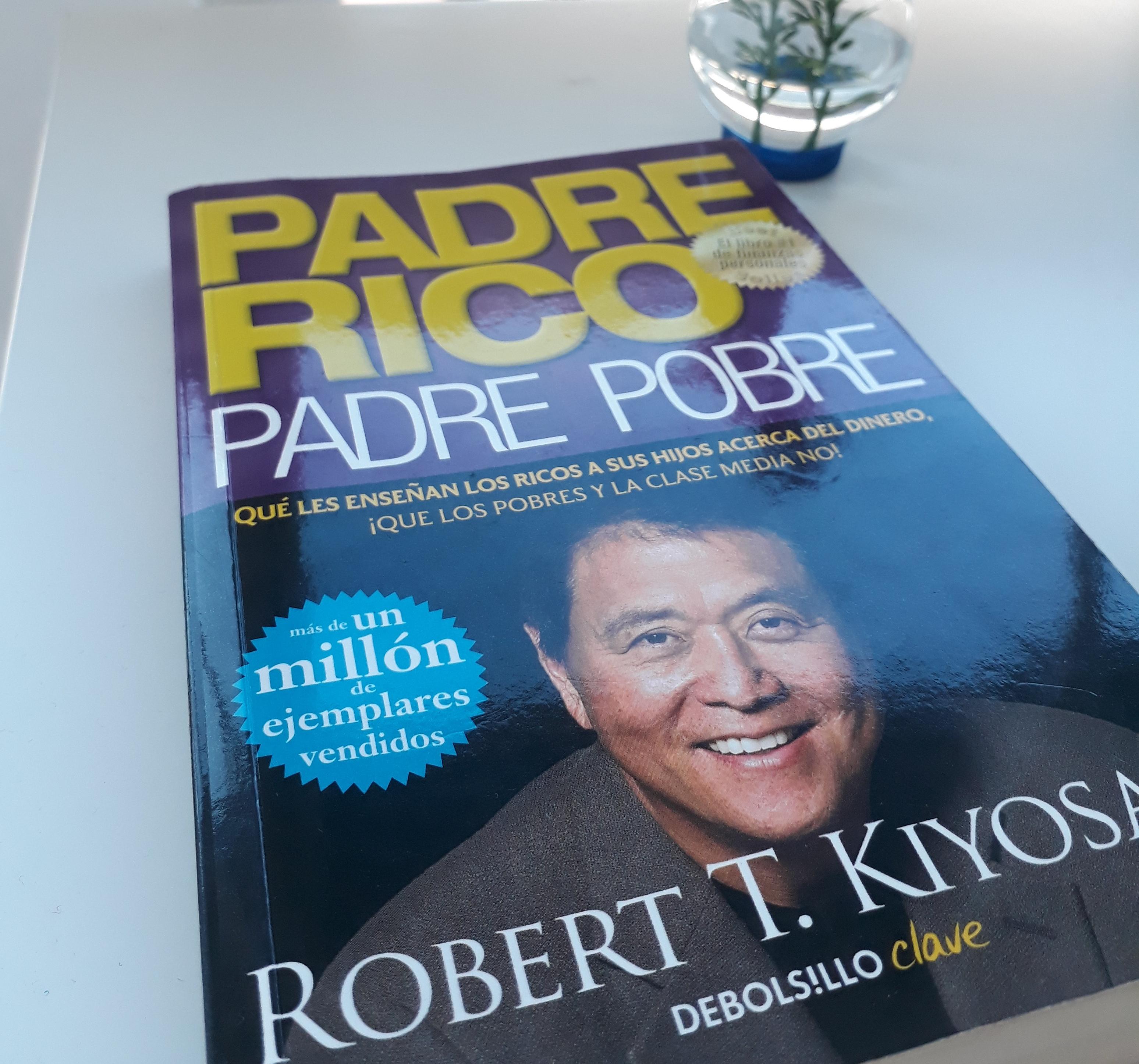 Padre Rico,Padre Pobre de Robert Kiyosaki ...